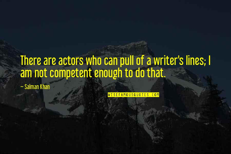 Conservativehome Quotes By Salman Khan: There are actors who can pull of a