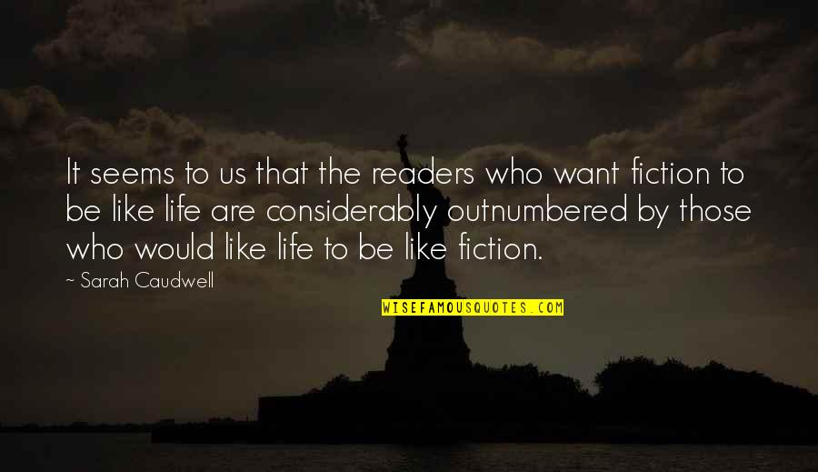 Considerably Quotes By Sarah Caudwell: It seems to us that the readers who