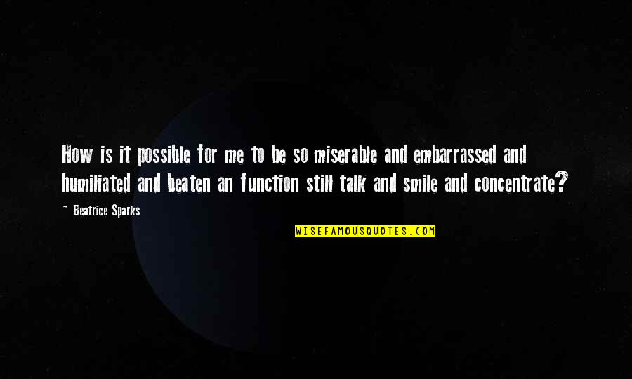 Considerate Quotes And Quotes By Beatrice Sparks: How is it possible for me to be
