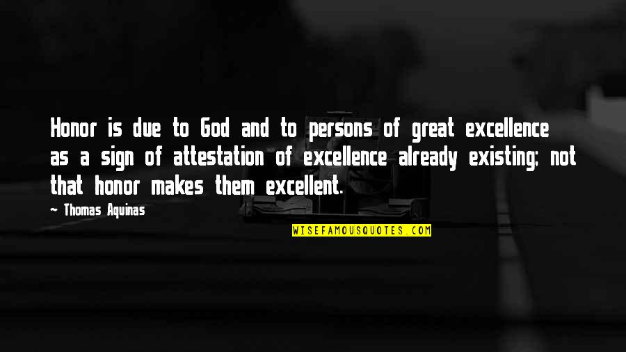 Considerate Quotes And Quotes By Thomas Aquinas: Honor is due to God and to persons