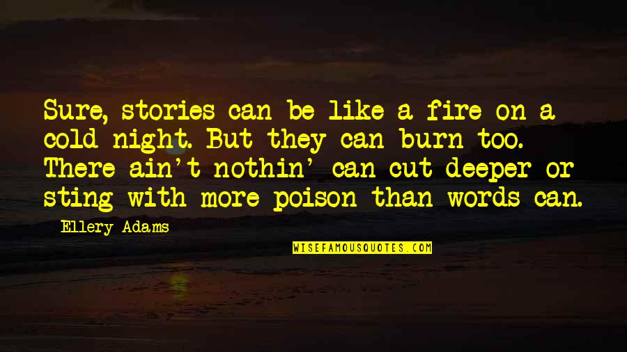 Consistency Bible Quotes By Ellery Adams: Sure, stories can be like a fire on