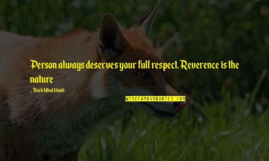 Consistent Friendship Quotes By Thich Nhat Hanh: Person always deserves your full respect. Reverence is