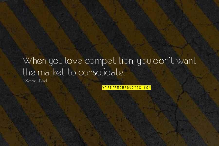Consolidate Quotes By Xavier Niel: When you love competition, you don't want the