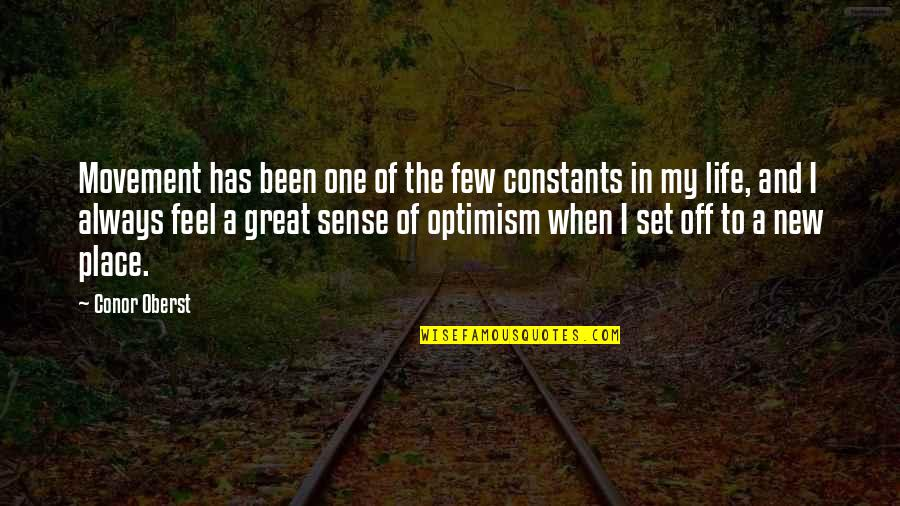 Constants In Life Quotes By Conor Oberst: Movement has been one of the few constants