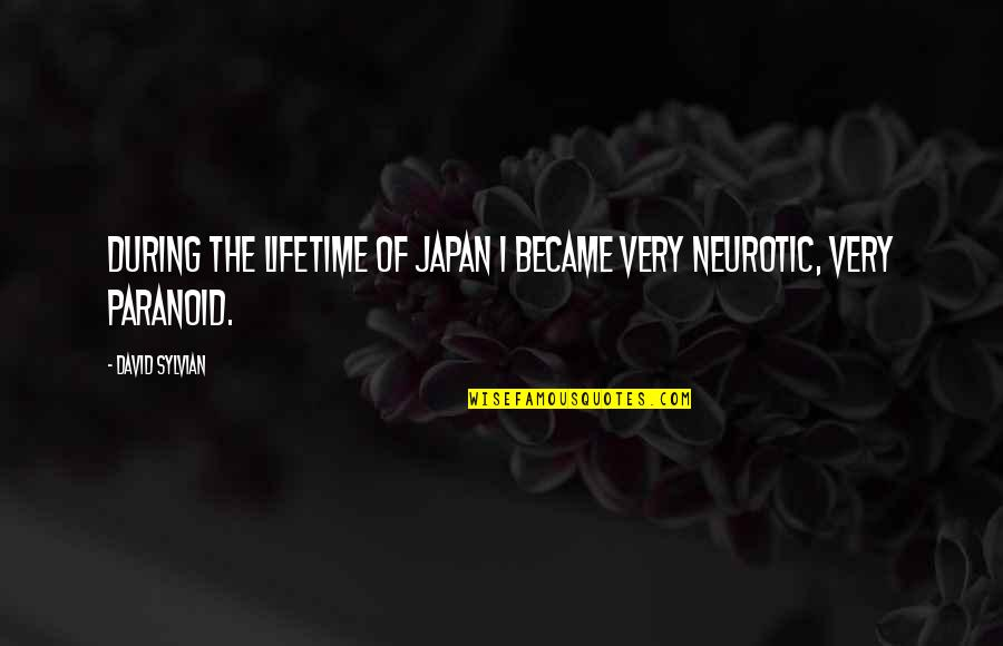 Constants In Life Quotes By David Sylvian: During the lifetime of Japan I became very