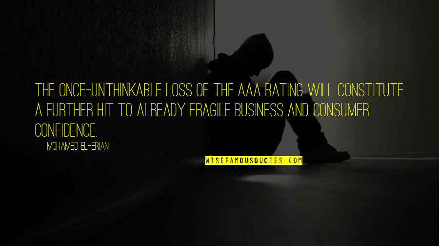 Constitute Quotes By Mohamed El-Erian: The once-unthinkable loss of the AAA rating will