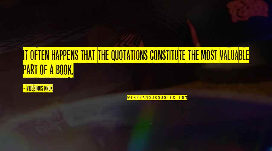 Constitute Quotes By Vicesimus Knox: It often happens that the quotations constitute the