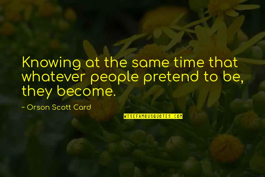 Constitutionalist Quotes By Orson Scott Card: Knowing at the same time that whatever people