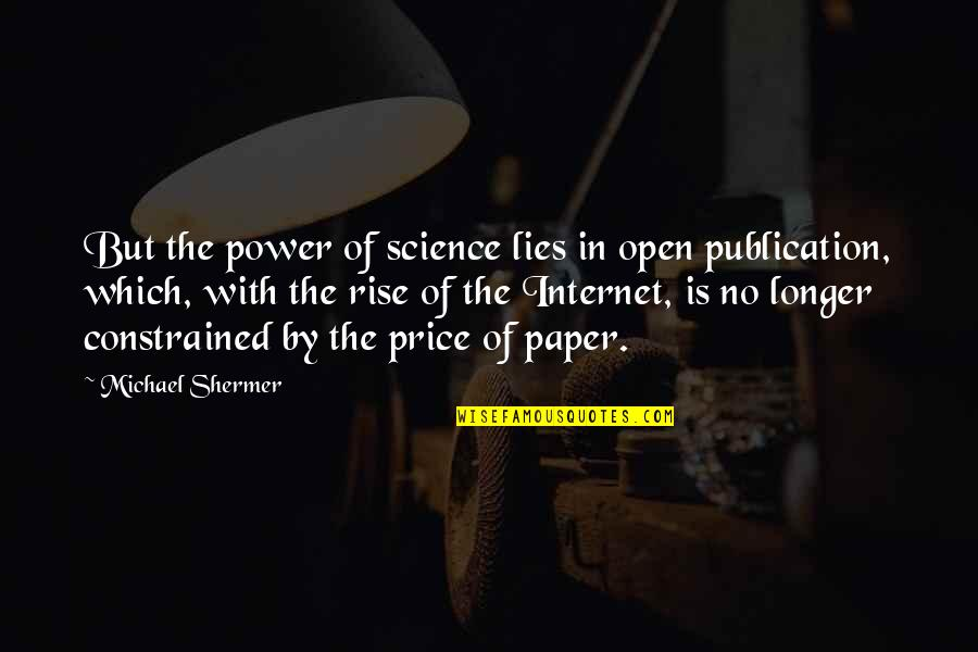 Constrained Quotes By Michael Shermer: But the power of science lies in open