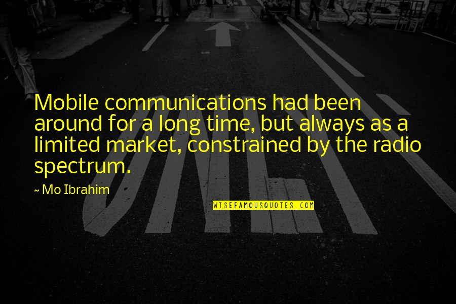 Constrained Quotes By Mo Ibrahim: Mobile communications had been around for a long