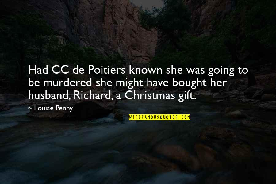 Consultancy Funny Quotes By Louise Penny: Had CC de Poitiers known she was going