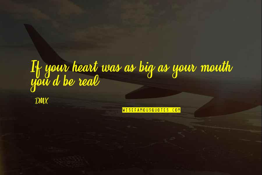 Consumer Demand Quotes By DMX: If your heart was as big as your