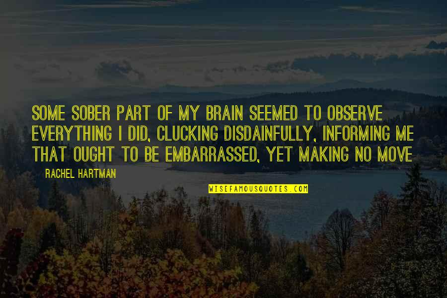 Consumer Demand Quotes By Rachel Hartman: Some sober part of my brain seemed to