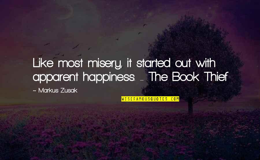 Contagious Attitudes Quotes By Markus Zusak: Like most misery, it started out with apparent