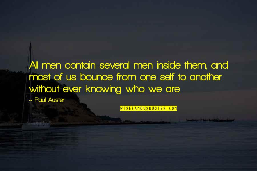 Contain Quotes By Paul Auster: All men contain several men inside them, and