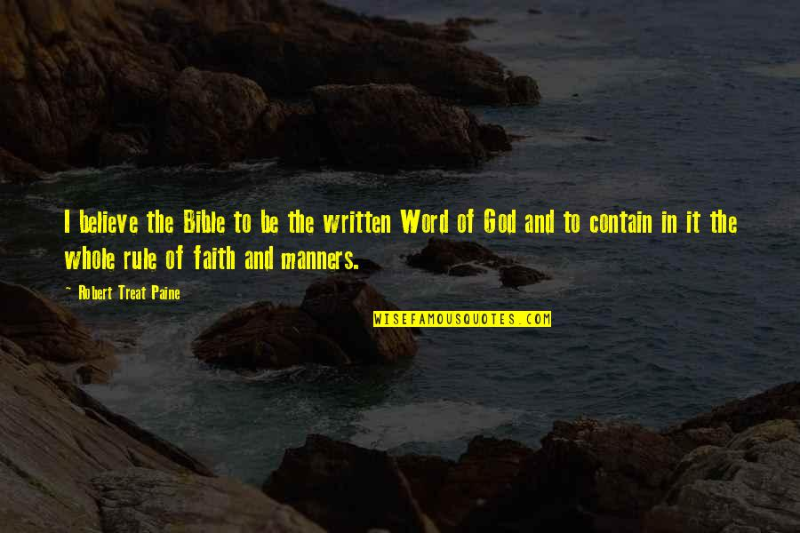 Contain Quotes By Robert Treat Paine: I believe the Bible to be the written