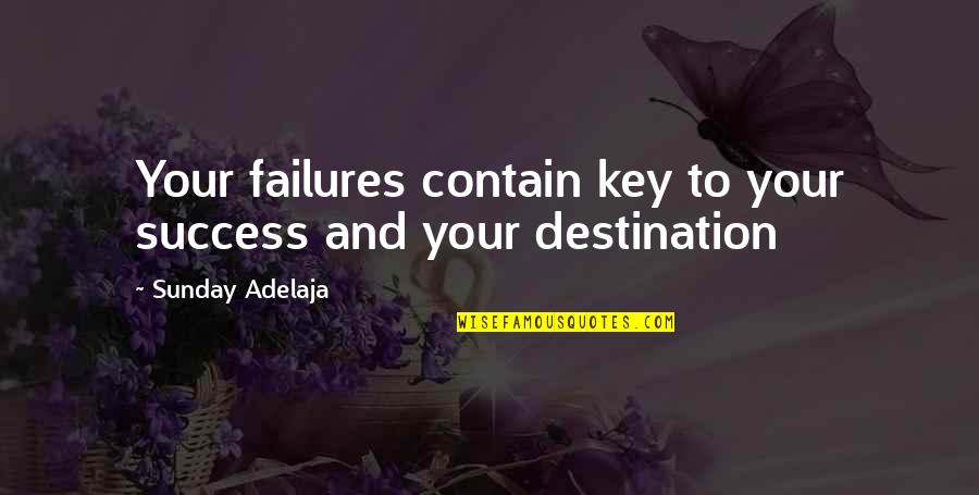 Contain Quotes By Sunday Adelaja: Your failures contain key to your success and