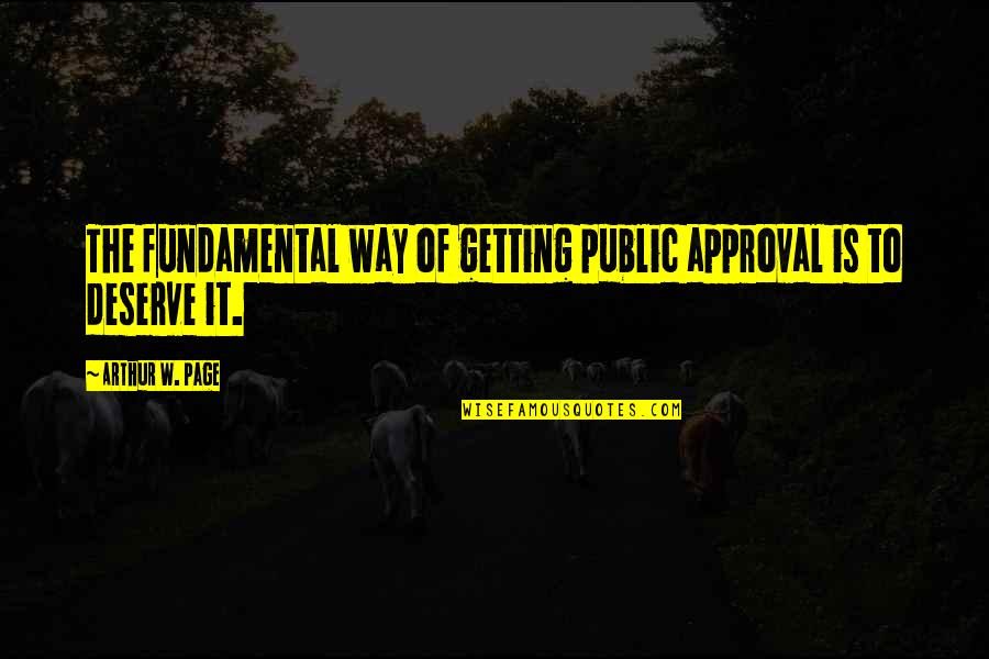 Containment Cold War Quotes By Arthur W. Page: The fundamental way of getting public approval is