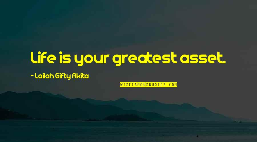 Contentment And Happiness In Life Quotes By Lailah Gifty Akita: Life is your greatest asset.