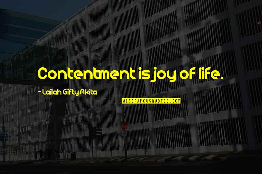 Contentment And Happiness In Life Quotes By Lailah Gifty Akita: Contentment is joy of life.