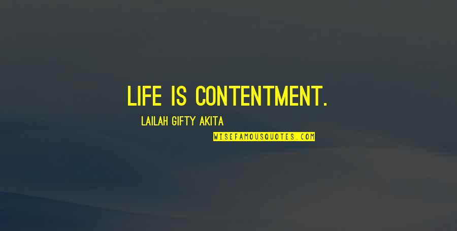 Contentment And Happiness In Life Quotes By Lailah Gifty Akita: Life is contentment.