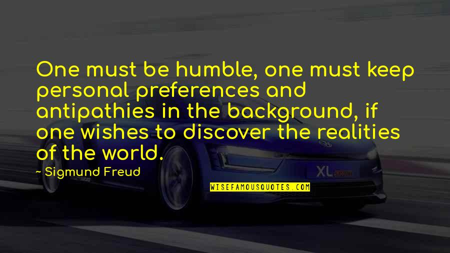 Contextualized Quotes By Sigmund Freud: One must be humble, one must keep personal