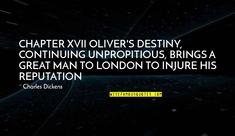 Continuing Quotes By Charles Dickens: CHAPTER XVII OLIVER'S DESTINY, CONTINUING UNPROPITIOUS, BRINGS A