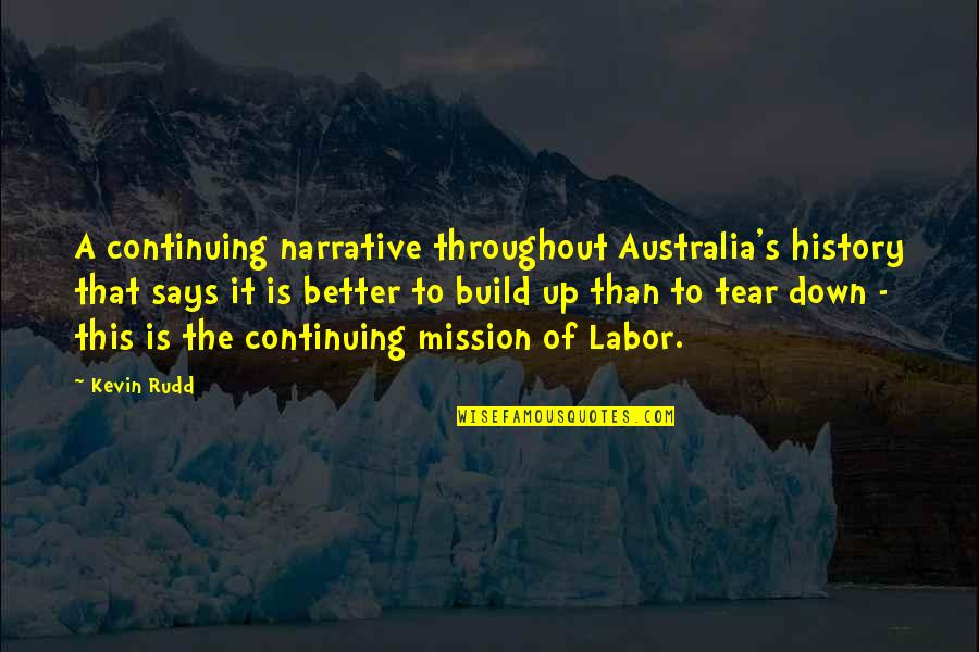 Continuing Quotes By Kevin Rudd: A continuing narrative throughout Australia's history that says