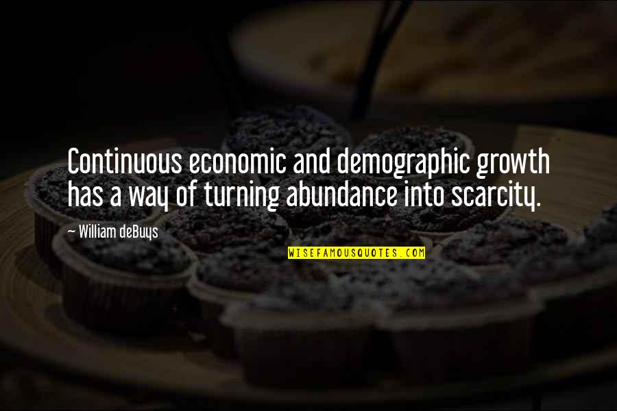 Continuous Growth Quotes By William DeBuys: Continuous economic and demographic growth has a way