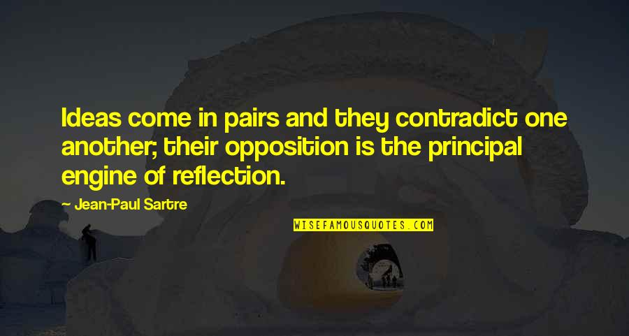 Contradict Quotes By Jean-Paul Sartre: Ideas come in pairs and they contradict one