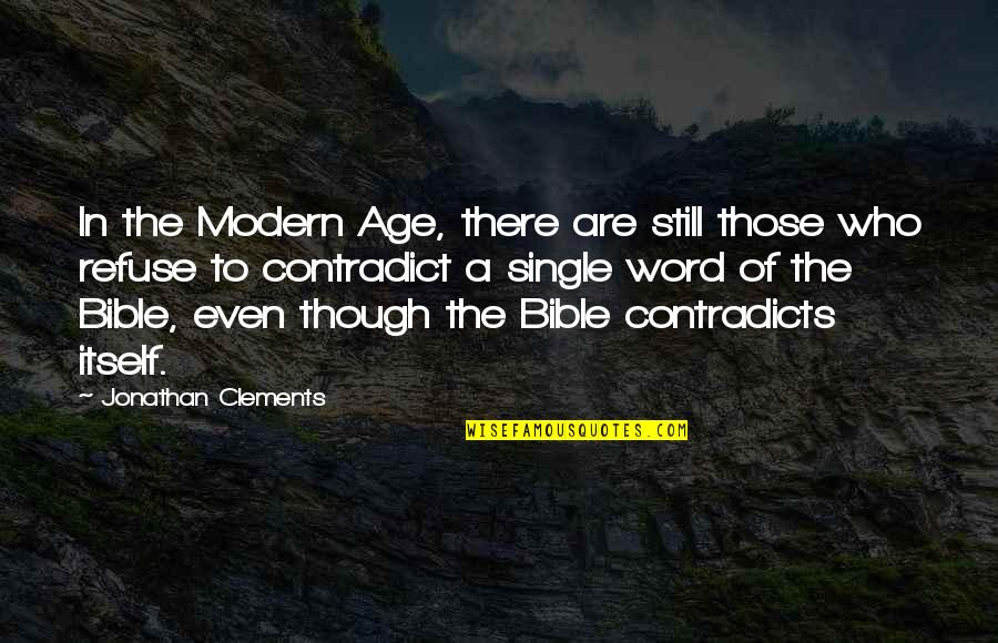 Contradict Quotes By Jonathan Clements: In the Modern Age, there are still those
