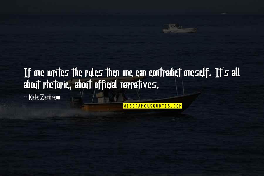 Contradict Quotes By Kate Zambreno: If one writes the rules then one can