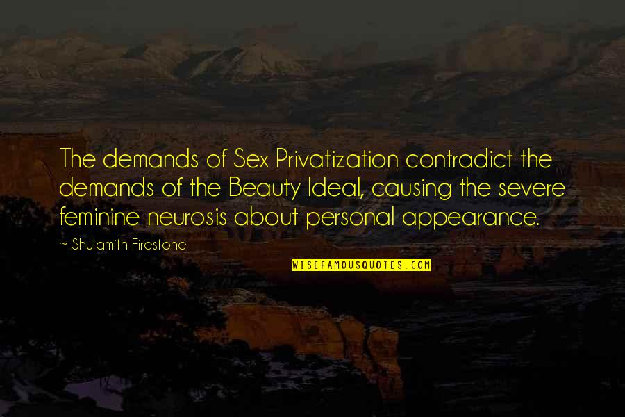 Contradict Quotes By Shulamith Firestone: The demands of Sex Privatization contradict the demands
