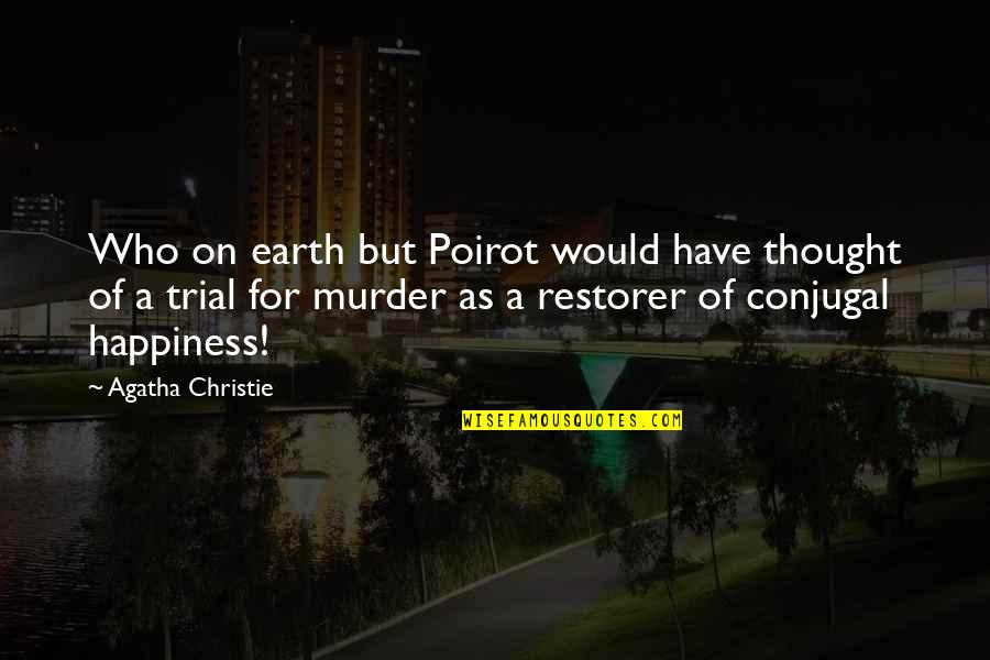 Contraindication Quotes By Agatha Christie: Who on earth but Poirot would have thought