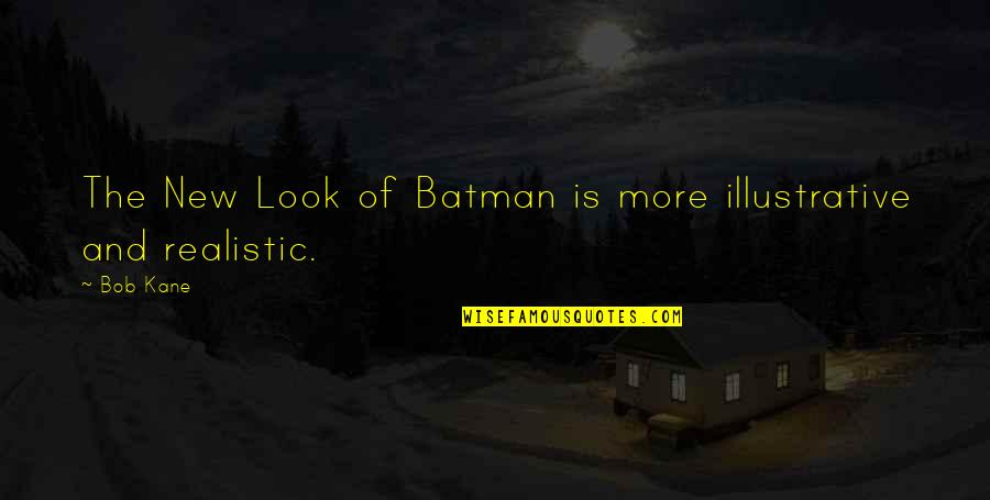 Contraindication Quotes By Bob Kane: The New Look of Batman is more illustrative