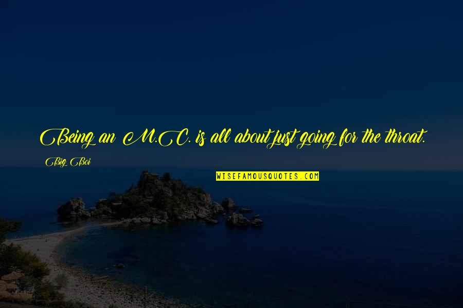 Contraption Quotes By Big Boi: Being an M.C. is all about just going