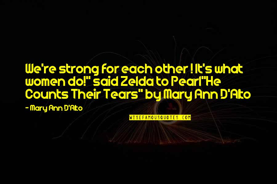 Control And Abuse Quotes By Mary Ann D'Alto: We're strong for each other ! It's what