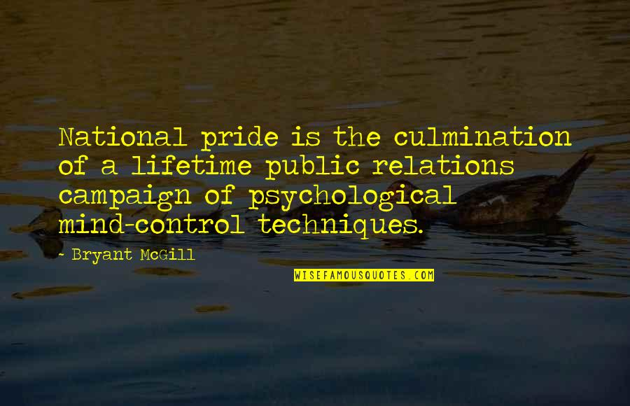 Control Your Own Mind Quotes By Bryant McGill: National pride is the culmination of a lifetime