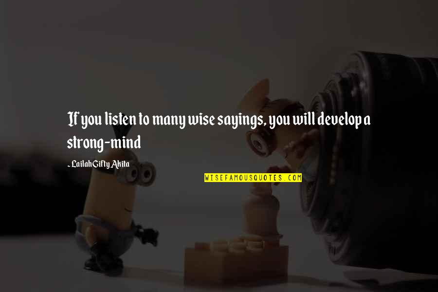 Control Your Own Mind Quotes By Lailah Gifty Akita: If you listen to many wise sayings, you