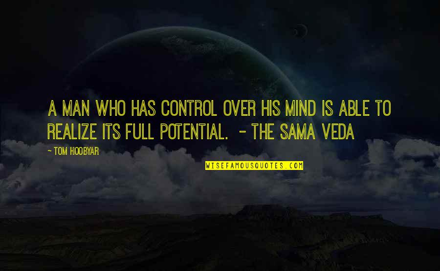 Control Your Own Mind Quotes By Tom Hoobyar: A man who has control over his mind