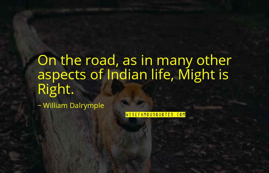 Controlling Happiness Quotes By William Dalrymple: On the road, as in many other aspects