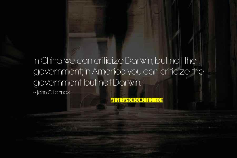 Convection Current Quotes By John C. Lennox: In China we can criticize Darwin, but not