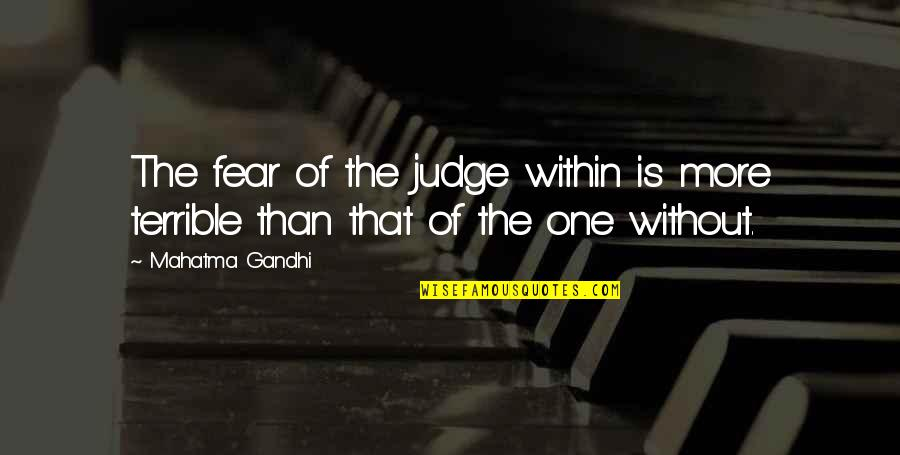 Convection Current Quotes By Mahatma Gandhi: The fear of the judge within is more