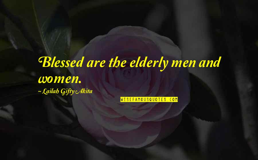 Convention Conundrum Quotes By Lailah Gifty Akita: Blessed are the elderly men and women.