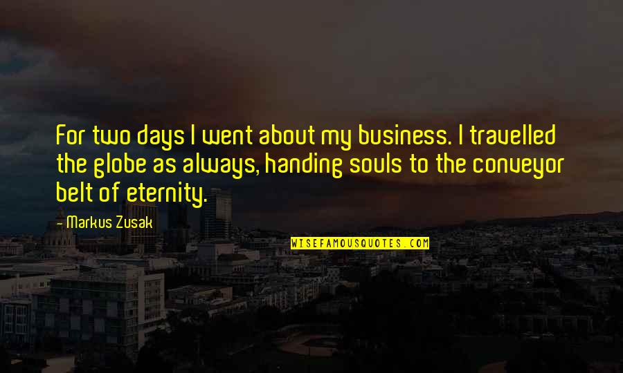 Conveyor Belt Quotes By Markus Zusak: For two days I went about my business.