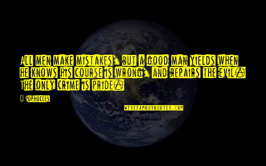 Convine Quotes By Sophocles: All men make mistakes, but a good man