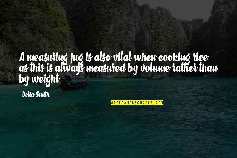 Conway Freight Quotes By Delia Smith: A measuring jug is also vital when cooking