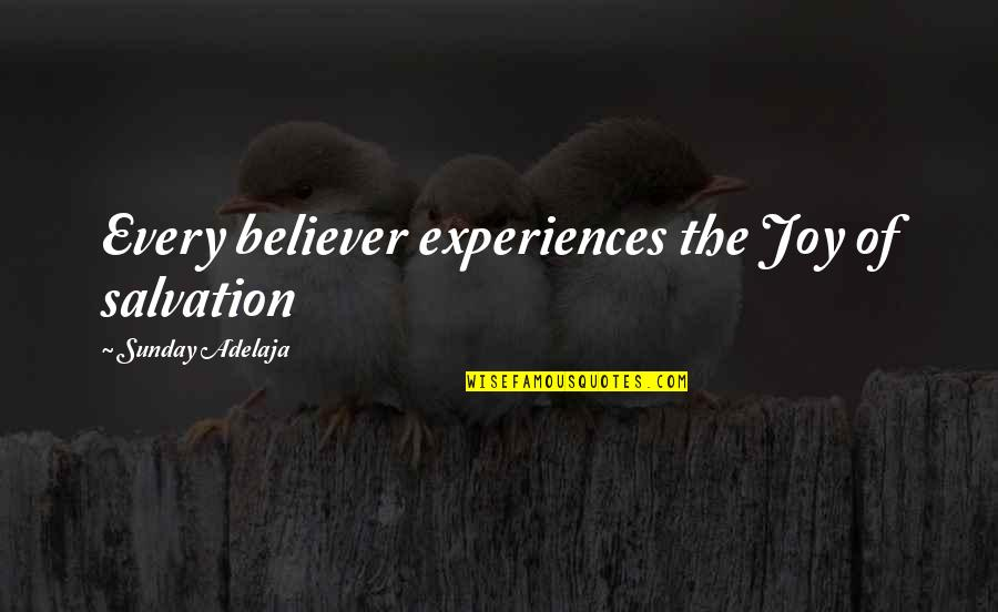 Conway Twitty Quotes By Sunday Adelaja: Every believer experiences the Joy of salvation