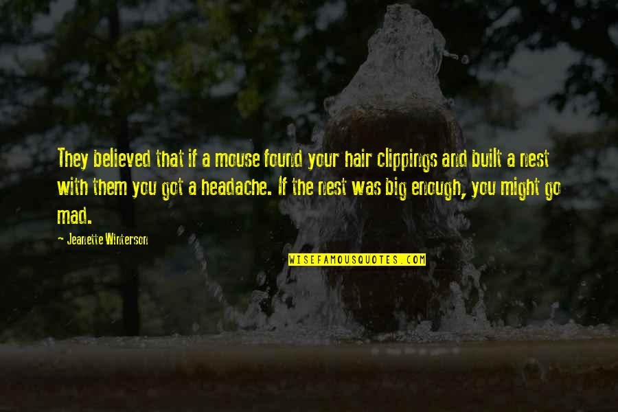 Coo Coo Nest Quotes By Jeanette Winterson: They believed that if a mouse found your