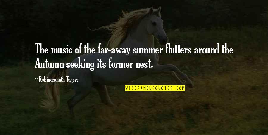 Coo Coo Nest Quotes By Rabindranath Tagore: The music of the far-away summer flutters around